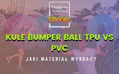 Kule Bumper Ball TPU vs PVC. Jaka jest różnica?