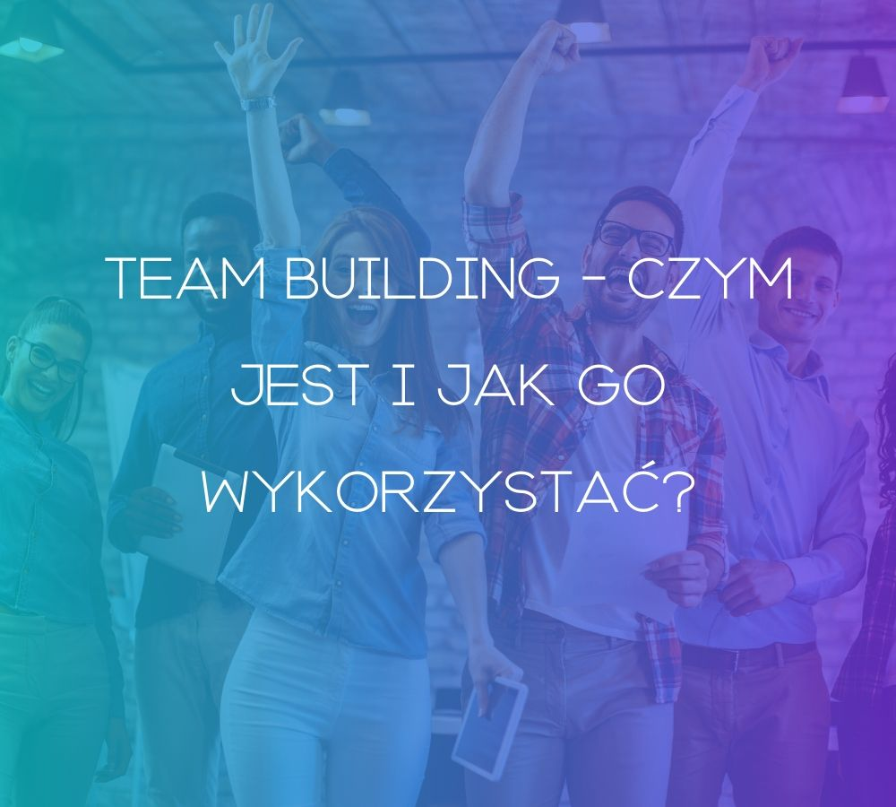 Co to jest team building