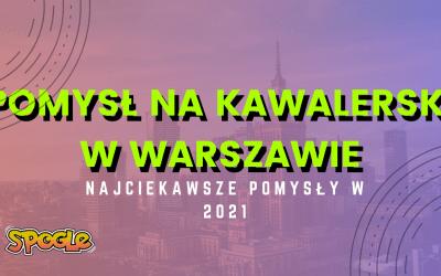 Pomysł na kawalerski Warszawa