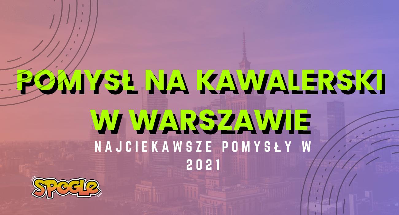 Pomysł na KAWALERSKI W WARSZAWIE 2021