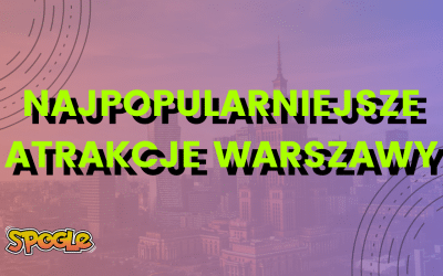 Najpopularniejsze atrakcje w Warszawie